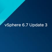 vSphere 6.7 Update 3